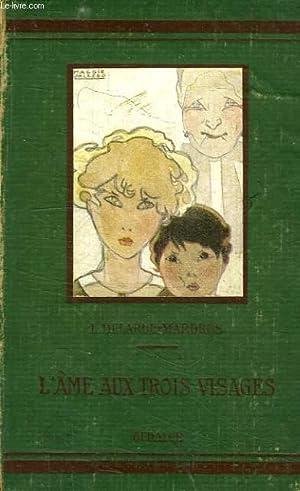 L'AME AUX TROIS VISAGES: DELARUE-MARDRUS Lucie