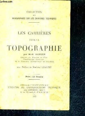 LES CARRIERES DANS LA TOPOGRAPHIE / COLLECTION DES MONOGRAPHES SUR LES CARRIERES TECHNIQUES .:...