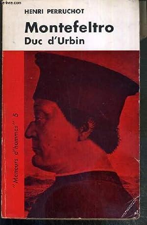 MONTFELTRO DUC D'URBIN / COLLECTION MENEURS D'HOMMES N°5: PERRUCHOT HENRI
