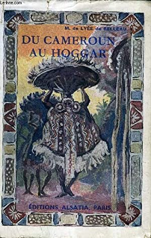 DU CAMEROUN AU HOGGAR.: M. DE LYEE