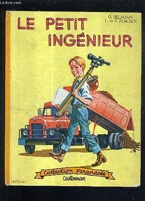 LE PETIT INGENIEUR / COLLECTION FARANDOLE.: G.DELAHAYE & L. ET F.FUNCKEN