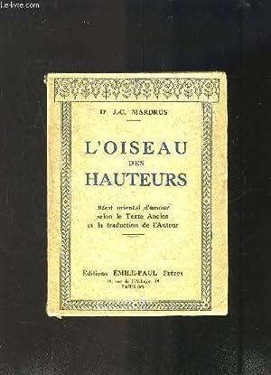 L OISEAU DES HAUTEURS- Récit oriental d'amour selon le Texte Ancien et la traduction de...