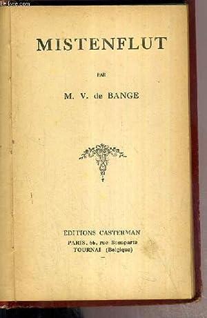 MISTENFLUT: BANGE DE M. V.