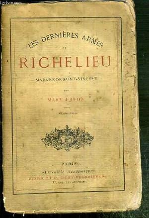 LES DERNIERES ARMES DE RICHELIEU - MADAME DE SAINT-VINCENT - 2eme EDITION: LAFON MARY