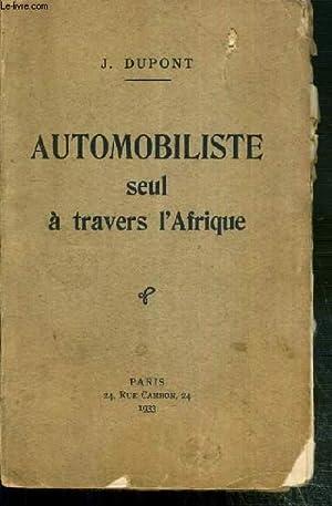 AUTOMOBILISTE SEUL A TRAVERS L'AFRIQUE: DUPONT J.