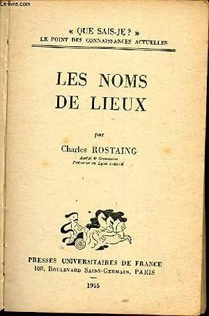 """LES NOMS DES LIEUX / COLLECTION """"QUE: ROSTAING CHARLES"""
