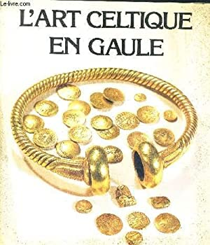 L'ART CELTIQUE EN GAULE - COLLECTIONS DES MUSEES DE PROVINCE 1983-1984.: COLLECTIF