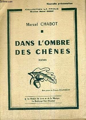 DANS L'OMBRE DES CHENES - POEMES / COLLECTION LA PROUE + ENVOI DE L'AUTEUR.: CHABOT ...