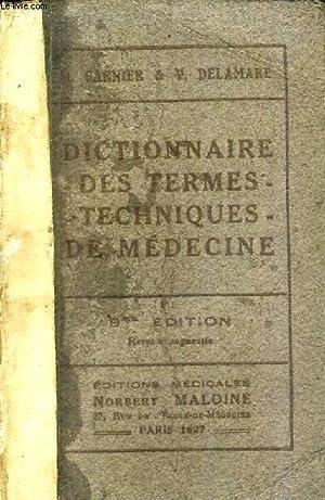 DICTIONNAIRE DES TERMES TECHNIQUES DE MEDECINE CONTENANT LES ETYMOLOGIES GRECQUES ET LATINES LES ...