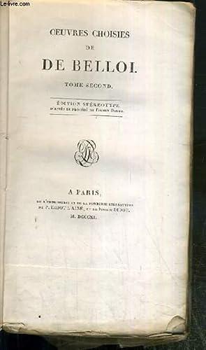 TOME SECOND - OEUVRES CHOISIES DE DE BELLOI - GASTON ET BAYARD + PIERRE LE CRUEL + GABRIELLE DE ...