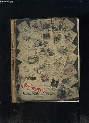 ICONO BIBLIOGRAPHIE- LES CHANSONS 1886-1890: BOULANGER GENERAL