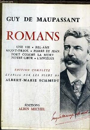 ROMANS - UNE VIE - BEL AMI: DE MAUPASSANT GUY