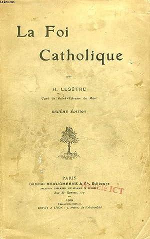 LA FOI CATHOLIQUE: LESETRE ABBE H.