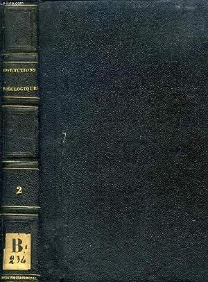 INSTITUTIONS THEOLOGIQUES, TOME II, DEMONSTRATION DE LA RELIGION CATHOLIQUE: COLLECTIF