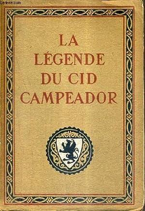 LA LEGENDE DU CID CAMPEADOR D'APRES LES TEXTES DE L'ESPAGNE ANCIENNE / COLLECTION ...