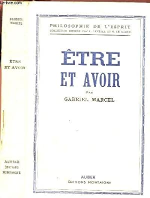 ETRE ET AVOIR / PHILOSOPHIE DE L'ESPRIT.: MARCEL GABRIEL