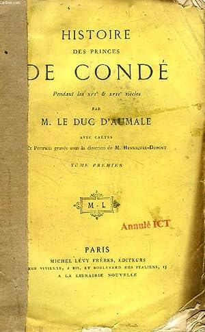 HISTOIRE DES PRINCES DE CONDE PENDANT LES XVIe ET XVIIe SIECLES, 2 TOMES (INCOMPLET): AUMALE DUC D'