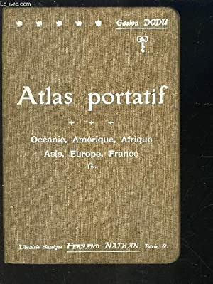 ATLAS PORTATIF- OCEANIE, AMERIQUE, AFRIQUE, ASIE, EUROPE, FRANCE: DODU GASTON