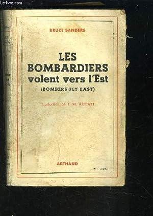 LES BOMBARDIERS VOLENT VERS L EST: SANDERS BRUCE