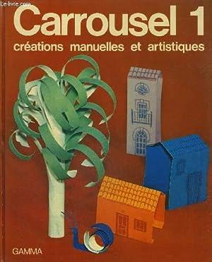 CARROUSEL 1 - CREATIONS MANUELLES ET ARTISTIQUES: COLLECTIF