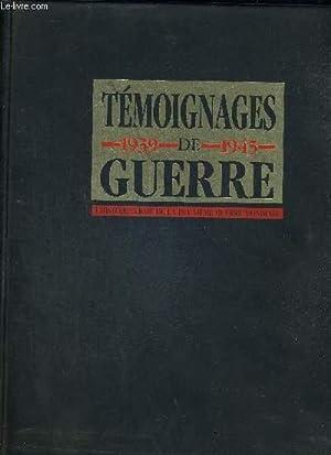 TEMOIGNAGES DE GUERRE - 1939 - 1945 - L HISTOIRE VRAIE DE LA DEUXIEME GUERRE MONDIALE - LOT DE 4 ...
