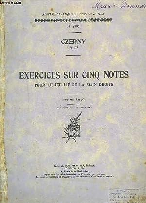 EXERCICES SUR CINQ NOTES- POUR LE JEU LIE DE LA MAIN DROITE- CZERNY OP.777- N°9385: COLLECTIF