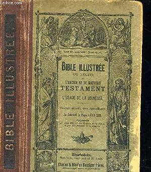BIBLE ILLUSTREE OU RECITS DE L ANCIEN ET DU NOUVEAU TESTAMENT A L USAGE DE LA JEUNESSE: PAPE LEON ...