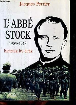 L'ABBE STOCK 1904-1948 - HEUREUX LES DOUX.: PERRIER JACQUES