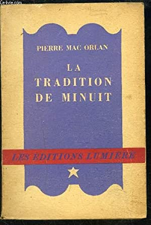 LA TRADITION DE MINUIT: MAC ORLAN PIERRE