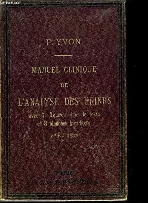 MANUEL CLINIQUE DE L ANALYSE DES URINES: YVON P.