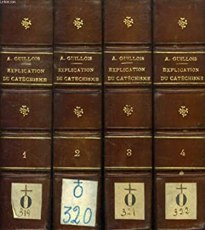 EXPLICATION HISTORIQUE, DOGMATIQUE, MORALE, LITURGIQUE ET CANONIQUE DU CATECHISME, 4 TOMES, Avec la...