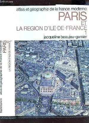 PARIS ET LA REGION D'ILE-DE-FRANCE / VOLUME: BEAUJEU-GARNEIR JACQUELINE