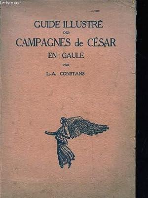 GUIDE ILLUSTRE DES CAMPAGNES DE CESAR EN GAULE / suivi d'un GUIDE SOMMAIRE DE VIENNE, ...