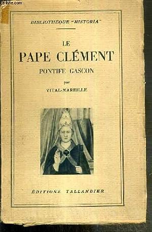 LE PAPE CLEMENT PONTIFE GASCON: VITAL-MAREILLE