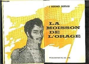 LA MOISSON DE L ORAGE: MORTIMER- SHEPPARD