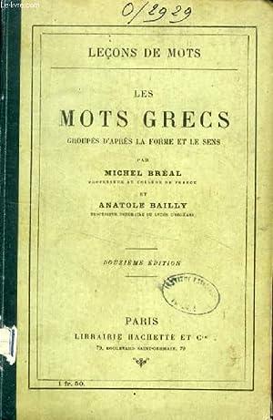 LES MOTS GRECS GROUPES D'APRES LA FORME ET LE SENS (LEÇONS DE MOTS): BREAL MICHEL, ...