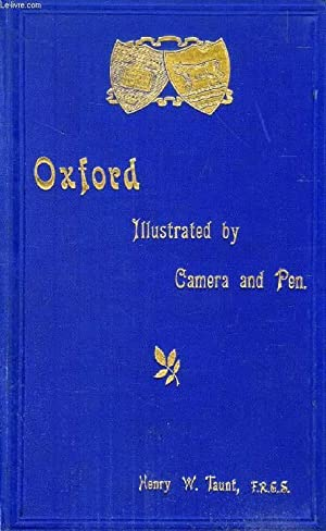 OXFORD ILLUSTRATED BY CAMERA AND PEN: TAUNT HENRY W.