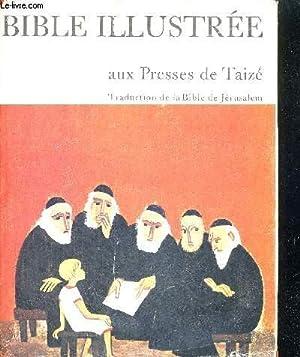 BIBLE ILLUSTREE - AUX PRESSES DE TAIZE: COLLECTIF