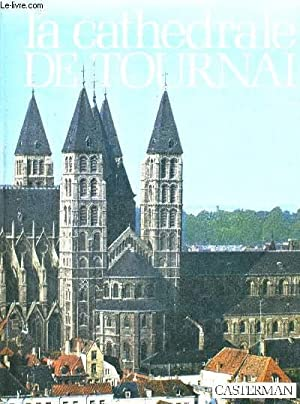 LA CATHEDRALE DE TOURNAI - PHOTOGRAPHIES DE CH. DESSART - J. MESSIAEN ET A.C.L.: DUMOULIN J.