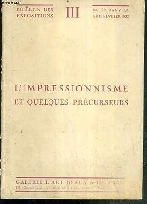 L'IMPRESSIONNISME ET QUELQUES PRECURSEURS - III. BULLETIN DES EXPOSITIONS DU 22 JANVIER AU 13 ...