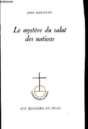 LE MYSTERE DU SALUT DES NATIONS.: DANIELOU JEAN