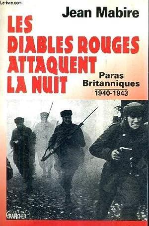 LES DIABLES ROUGES ATTAQUENT LA NUIT - PARAS BRITANNIQUES 1940-1943.: MABIRE JEAN