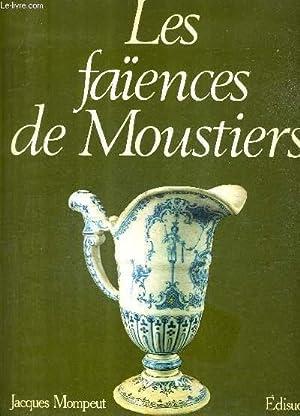 LES FAIENCES DE MOUSTIERS DU XVIIE SIECLE A NOS JOURS.: MOMPEUT JACQUES