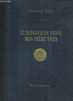 LE ROMAN D'UN SPAHI - MON FRERE YVES.: LOTI PIERRE