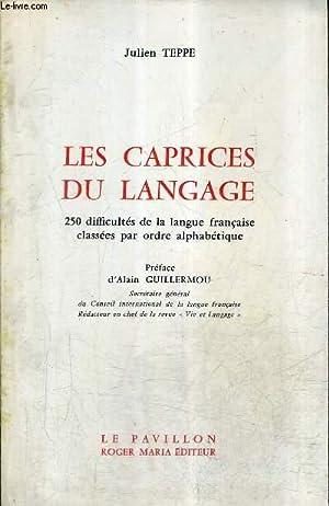 LES CAPRICES DU LANGAGE - 250 DIFFICULTES: TEPPE JULIEN