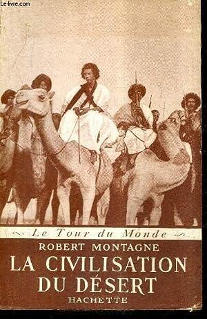 LA CIVILISATION DU DESERT NOMADES D'ORIENT ET: MONTAGNE ROBERT