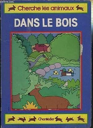 """CHERCHE LES ANIMAUX DANS LE BOIS """"LIVRE EDUCATIF"""": COLLECTIF"""