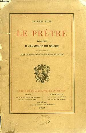LE PRETRE, DRAME EN 5 ACTES ET 8 TABLEAUX: BUET CHARLES