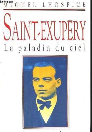 SAINT EXUPERY - LE PALADIN DU CIEL: LHOSPICE MICHEL