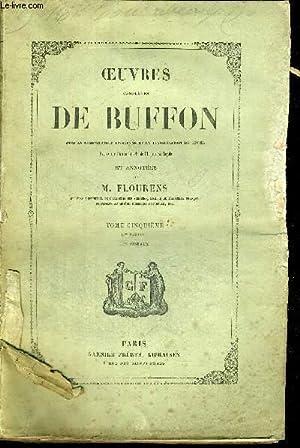 OEUVRES COMPLETES DE BUFFON AVEC LA MOMENCLATURE LINNEENNE ET LA CLASSIFICATION DE CUVIER - TOME ...